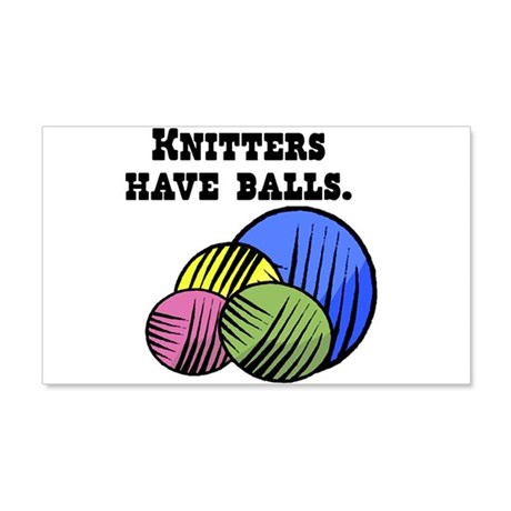 Knitters Have Balls! 22x14 Wall Peel
