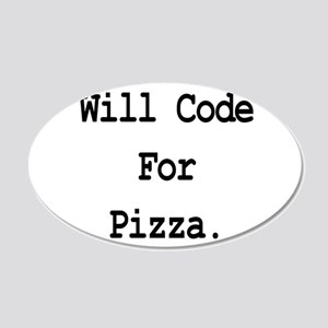 Will Code For Pizza 22x14 Oval Wall Peel