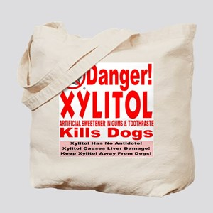 Danger! Xylitol Kills Dogs! Tote Bag