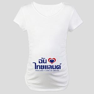 I Love (Heart) Thailand Maternity T-Shirt