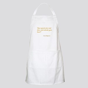 Just speak nice and slow ... Apron