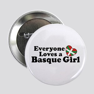 "Everyone Loves a Basque Girl 2.25"" Button"