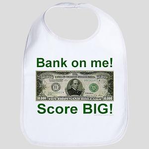 Bank on me! Score BIG! Bib