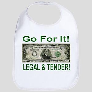 Go for it! Legal & Tender! Bib