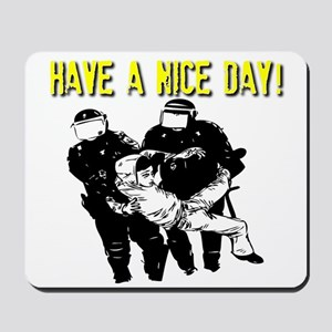 Have a Nice Day! Mousepad