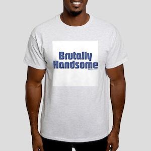 Brutally Handsome Ash Grey T-Shirt