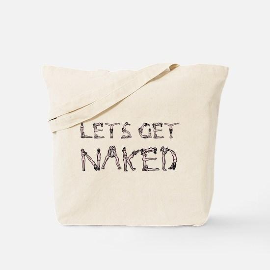 Lets Get Naked! Tote Bag