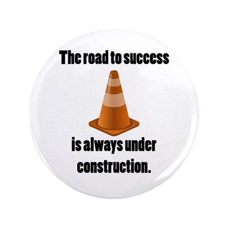 """Road to Success 3.5"""" Button"""