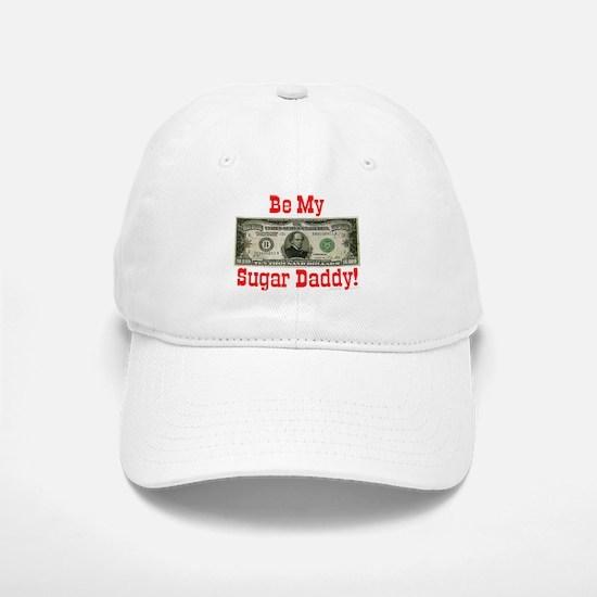 Be My Sugar Daddy! Baseball Baseball Cap
