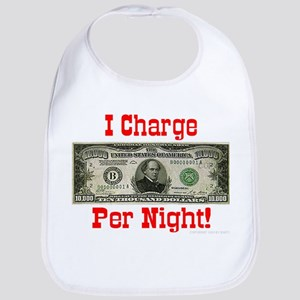 I Charge $10,000 Per Night Bib