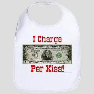 I Charge $10,000 Per Kiss! Bib