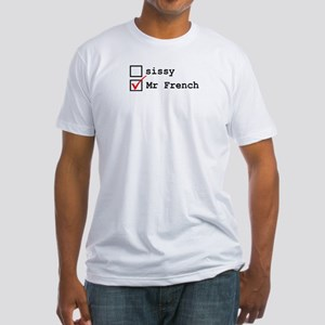 Sissy or Mr French Fitted T-Shirt