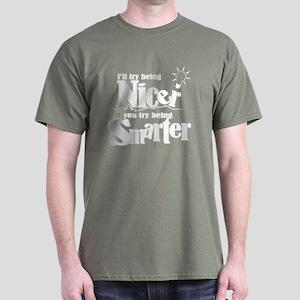 Nicer, Smarter... Black T-Shirt