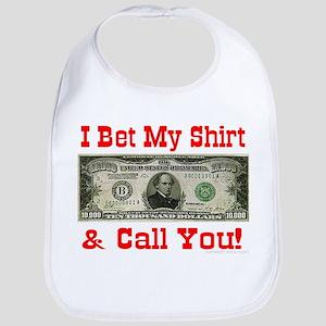 I Bet My Shirt & Call You! Bib