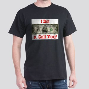 I Bet $10,000 & Call You! Black T-Shirt