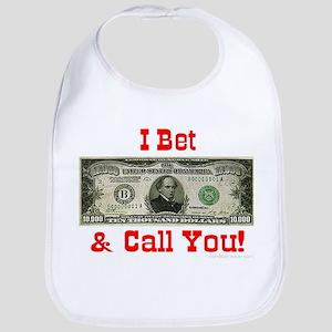 I Bet $10,000 & Call You! Bib