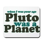 Pluto Was A Planet Mousepad