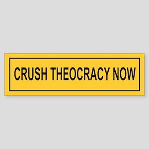 """Crush Theocracy Now"" bumper sticker"