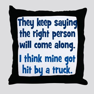 The Right Person Throw Pillow
