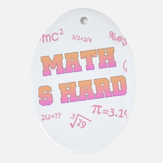 Math is Hard Oval Ornament