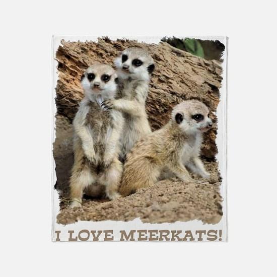 I LOVE MEERKATS Throw Blanket