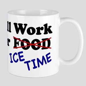 Work For Ice Time Mug