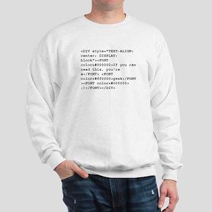 You're a geek :) HTML code Sweatshirt