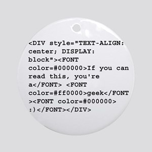 You're a geek :) HTML code Ornament (Round)
