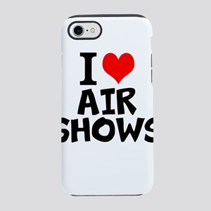 I Love Air Shows iPhone 7 Tough Case