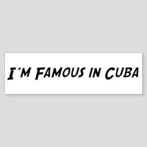 Famous in Cuba Bumper Sticker