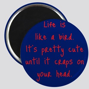 Life is a Bird - PG-rated Magnet