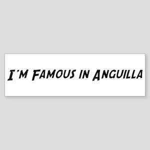 Famous in Anguilla Bumper Sticker