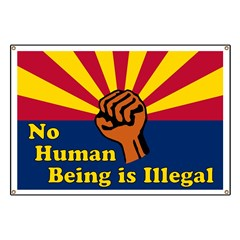 No Human Being is Illegal Banner for Arizona