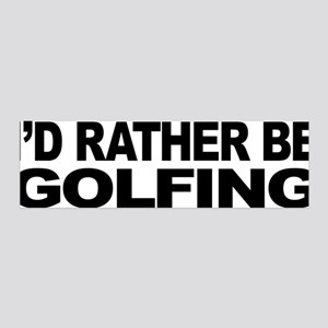 I'd Rather Be Golfing 42x14 Wall Peel