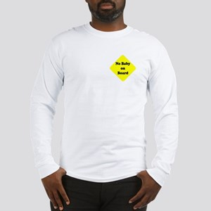 No Baby on Board Long Sleeve T-Shirt