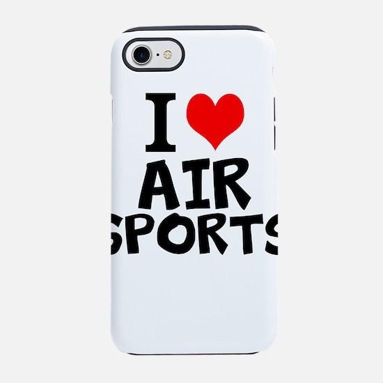 I Love Air Sports iPhone 7 Tough Case
