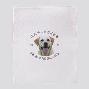 Happiness is a Labrador! Throw Blanket