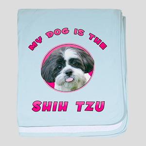 My Dog is the Shih Tzu baby blanket