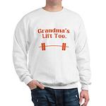 Grandma's lift too Sweatshirt