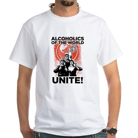 Alcoholics of the World Unite White T-Shirt