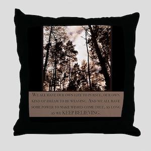 Keep Believing Throw Pillow