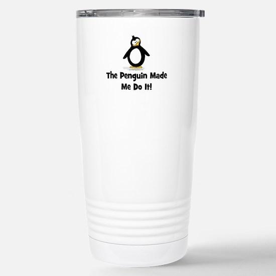 Penguins Made Me Do It Stainless Steel Travel Mug