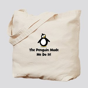 Penguins Made Me Do It Tote Bag
