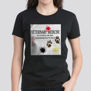 Vet Med It's A Dirty Job! T-Shirt