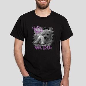 You Buy We Die Dark T-Shirt