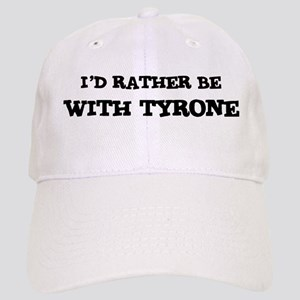 With Tyrone Cap