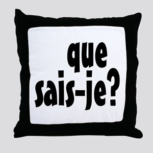 que sais-je Throw Pillow
