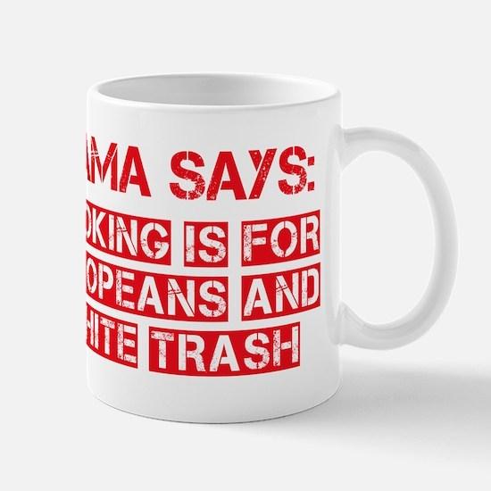 Smoking is for Europeans and White Trash Mug