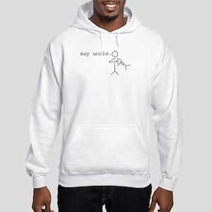 say uncle. hooded sweatshirt