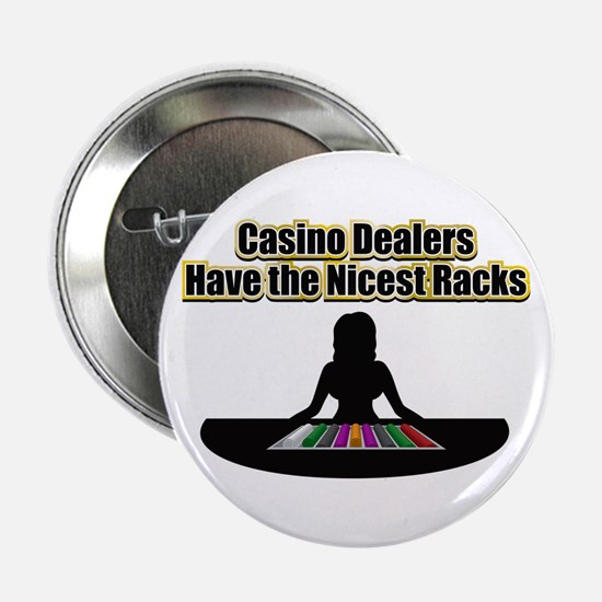 """Dealers have the Nicest Racks 2.25"""" Button"""